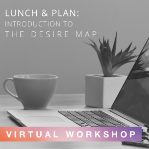 Lunch & Plan: Introduction to The Desire Map ONLINE workshop