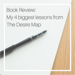 Book Review: My 4 biggest lessons from The Desire Map | MCL Consulting Inc.