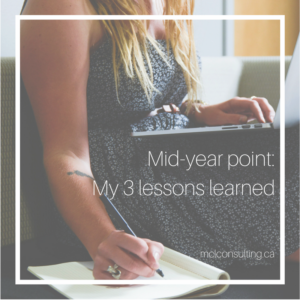 Mid-year point: my three lessons learned blog post on mclconsulting.ca