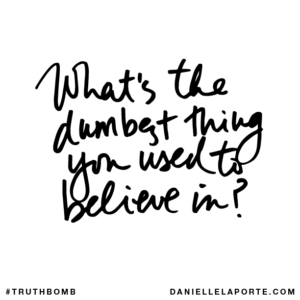 Truthbomb from Danielle LaPorte