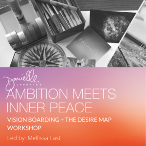 Ambition meets inner peace. Vision boarding and The Desire Map event
