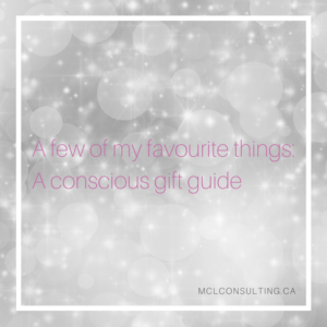 A few of my favourite things: a conscious gift guide